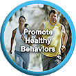 Promote Healthy Behaviors